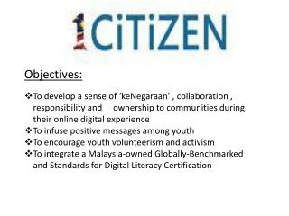 Objectives: To develop a sense of ' keNegaraan ' , collaboration ,