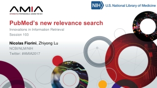 Nicolas Fiorini , Zhiyong Lu NCBI/NLM/NIH Twitter: #AMIA2017