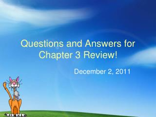 Questions and Answers for Chapter 3 Review!