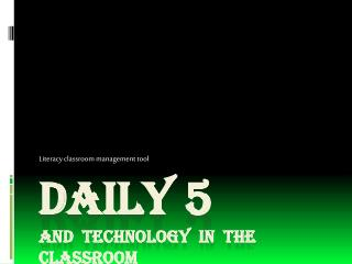Daily 5  and  Technology  In  the  classroom