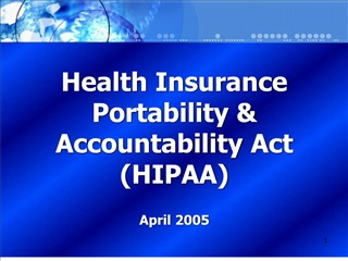 Health Insurance Portability  Accountability Act  HIPAA  April 2005