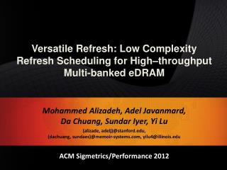 Versatile Refresh: Low Complexity Refresh Scheduling for  High–throughput  Multi-banked eDRAM