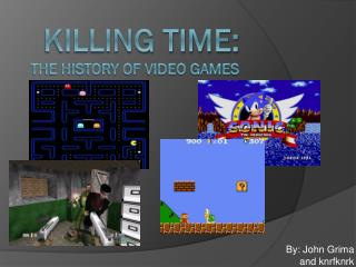 killing time: The history of video Games