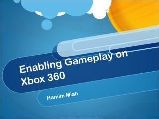 Enabling Gameplay on Xbox 360