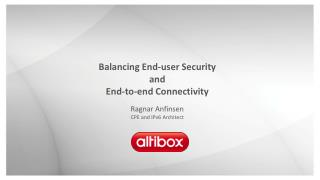 Balancing End-user  Security and End -to-end Connectivity