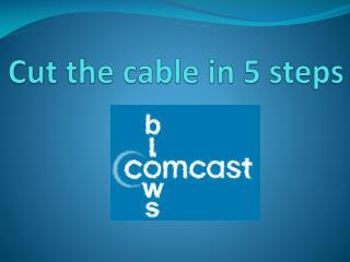 Cut the cable in 5 steps