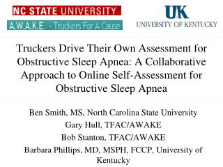 Ben Smith, MS, North Carolina State University Gary Hull, TFAC/AWAKE Bob Stanton, TFAC/AWAKE