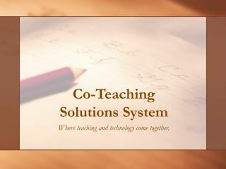 Co-Teaching Solutions System