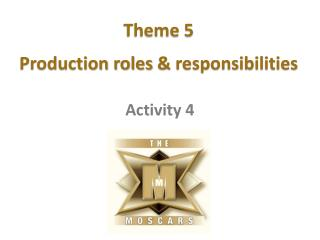 Theme 5 Production roles  & responsibilities