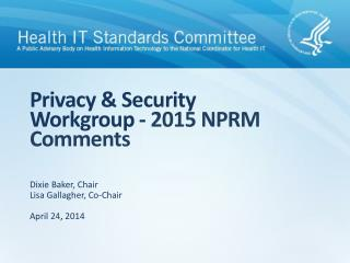 Privacy & Security Workgroup -  2015 NPRM Comments