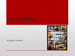 m y Hobbies