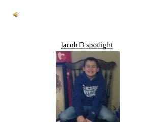Jacob D spotlight