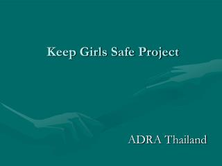 Keep Girls Safe Project