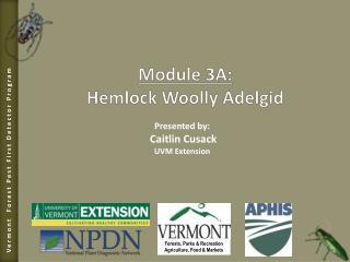 Module 3A: Hemlock Woolly Adelgid