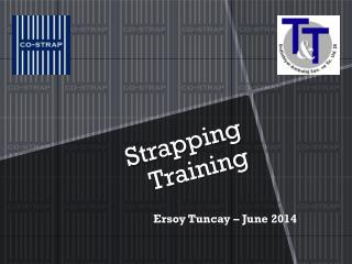 Strapping Training