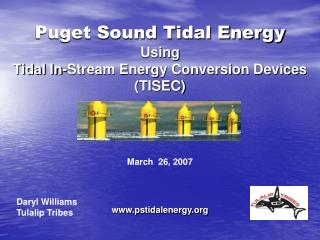 Puget Sound Tidal Energy Using Tidal In-Stream Energy Conversion Devices (TISEC)