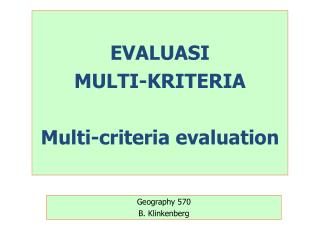 EVALUASI  MULTI-KRITERIA Multi-criteria evaluation