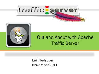 Out and About with Apache Traffic Server