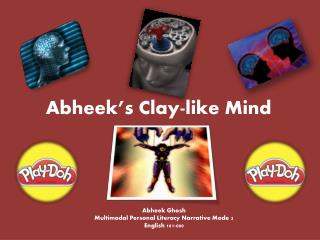 Abheek's Clay-like Mind