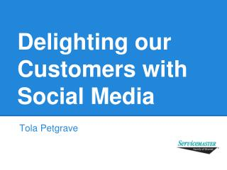 Delighting our Customers with Social Media