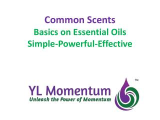 Common Scents Basics on Essential Oils Simple-Powerful-Effective