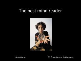 The best mind reader