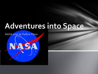 Adventures into Space