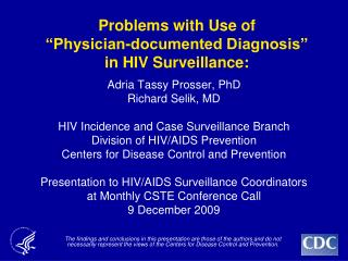 "Problems with Use of ""Physician-documented Diagnosis"" in HIV Surveillance:"