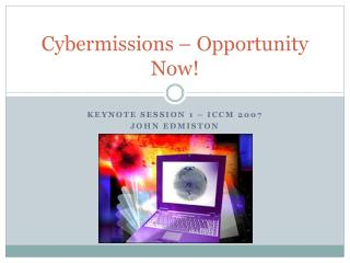 Cybermissions – Opportunity Now!