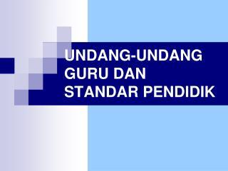 UNDANG-UNDANG GURU DAN STANDAR PENDIDIK