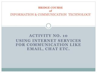 BRIDGE COURSE of INFORMATION & COMMUNICATION  TECHNOLOGY