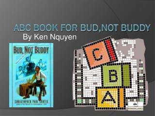 ABC BOOK for BUD,NOT BUDDY