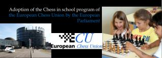 Adoption of the Chess in school program of  the European Chess Union by the European Parliament