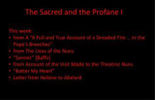 The Sacred and the Profane I