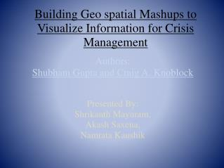 Building Geo spatial  Mashups  to Visualize Information for Crisis Management