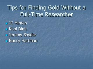 Tips for Finding Gold Without a Full-Time Researcher