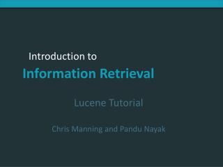 Lucene Tutorial  Chris  Manning and  Pandu  Nayak