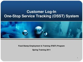 Customer Log-In One-Stop Service Tracking (OSST) System