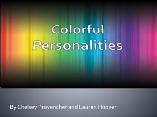 Colorful Personalities