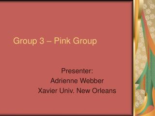 Group 3 – Pink Group