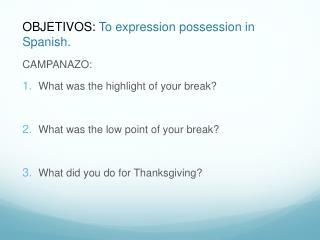 OBJETIVOS:  To expression possession in Spanish.