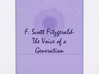 F. Scott Fitzgerald- The Voice of a Generation