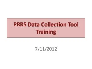PRRS  Data Collection Tool Training