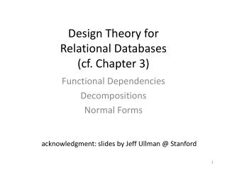 Design Theory for  Relational Databases (cf. Chapter 3)