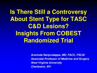 Is There Still a Controversy About Stent Type for TASC C&D Lesions?  Insights From COBEST  Randomized Trial