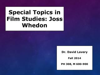 Special Topics in Film Studies: Joss  Whedon