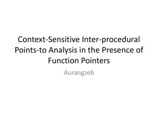Context-Sensitive Inter-procedural Points-to Analysis in the Presence of Function Pointers