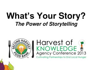 What's Your  Story? The Power of  Storytelling