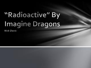 """Radioactive"" By Imagine Dragons"