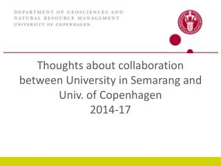 Thoughts about collaboration between University in Semarang and Univ. of Copenhagen 2014-17